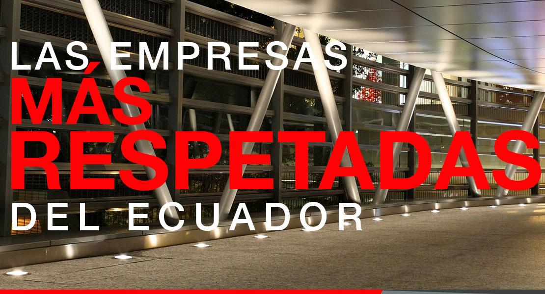 """Revista Vistazo """"Las empresas más respetadas en el Ecuador"""""""